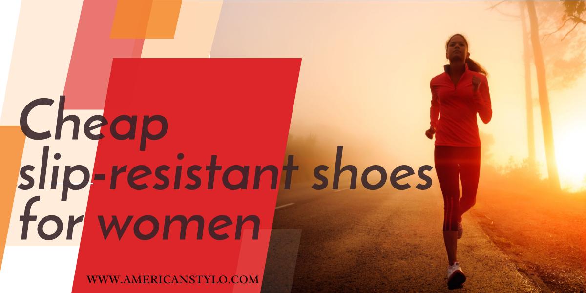 Cheap Slip-Resistant Shoes For Women