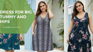 Dress for big tummy and hips