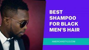 Best shampoo for black men's hair